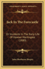 Jack in the Forecastle: Or Incidents in the Early Life of Hawser Martingale (1880)