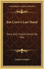Jim Crow's Last Stand: Race and Culture Series No. Two