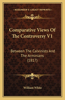 Comparative Views of the Controversy V1: Between the Calvinists and the Arminians (1817)