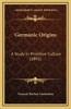 Germanic Origins: A Study in Primitive Culture (1892)