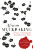 African Muckraking: 75 Years of Investigative Journalism from Africa