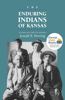 The Enduring Indians of Kansas: A Century and a Half of Acculturation