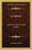 La Sphlere: Poeme En Huit Chants (1796)