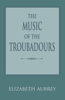 The The Music of the Troubadours Music of the Troubadours