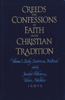 Creeds and Confessions of Faith in the Christian Tradition: Set: Credo, Creeds Vols. 1-3, and CD-ROM
