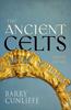 The The Ancient Celts Ancient Celts