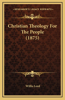Christian Theology for the People (1875)