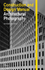 Architectural Photography: Construction and Design Manual