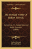 The Poetical Works of Robert Herrick: Containing His Hesperides, and Noble Numbers (1859)