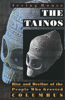 The The Tainos Tainos: Rise and Decline of the People Who Greeted Columbus