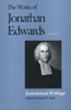 The Works of Jonathan Edwards, Vol. 12: Volume 12: Ecclesiastical Writings