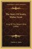 The Story of Scotty, Walter Scott: King of the Desert Mine (1906)