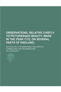 Observations, Relative Chiefly to Picturesque Beauty, Made in the Year 1772, on Several Parts of England (Volume 1); Particularly the Mountains, and L