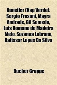 Knstler (Kap Verde): Sergio Frusoni, Mayra Andrade, Gil Semedo, Lus Romano de Madeira Melo, Suzanna Lubrano, Baltasar Lopes Da Silva