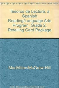 Tesoros de Lectura, a Spanish Reading/Language Arts Program, Grade 2, Retelling Card Package