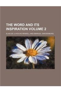 The Word and Its Inspiration Volume 2