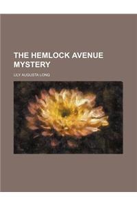 The Hemlock Avenue Mystery