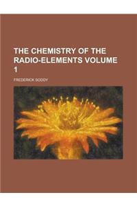 The Chemistry of the Radio-Elements Volume 1