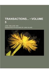 Transactions (Volume 5); June 1898-June 1906