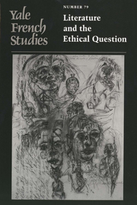 Yale French Studies, Number 79: Literature and the Ethical Question