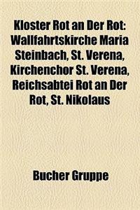 Kloster Rot an Der Rot: Wallfahrtskirche Maria Steinbach, St. Verena, Kirchenchor St. Verena, Reichsabtei Rot an Der Rot, St. Nikolaus