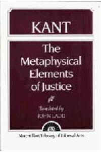 Kant: The Metaphysical Elements of Justice