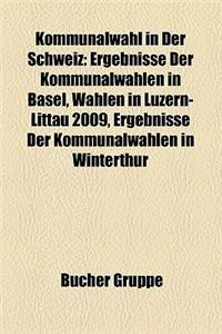 Kommunalwahl in Der Schweiz: Ergebnisse Der Kommunalwahlen in Basel, Wahlen in Luzern-Littau 2009, Ergebnisse Der Kommunalwahlen in Winterthur