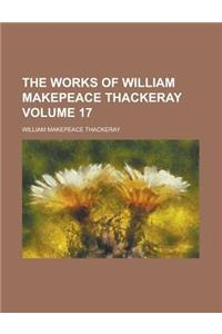 The Works of William Makepeace Thackeray Volume 17