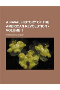 A Naval History of the American Revolution (Volume 1)