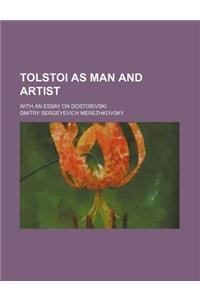 Tolstoi as Man and Artist; With an Essay on Dostoievski