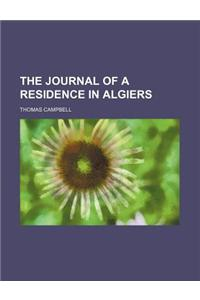 The Journal of a Residence in Algiers
