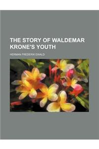 The Story of Waldemar Krone's Youth