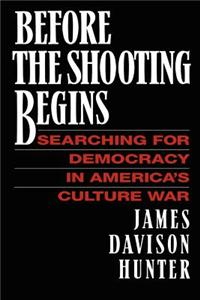 Before the Shooting Begins: Searching for Democracy in America's Culture War