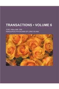 Transactions (Volume 6); June 1898-June 1906