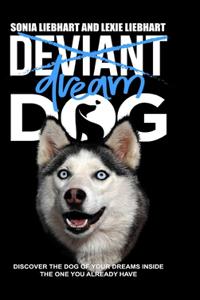 Deviant Dog to Dream Dog