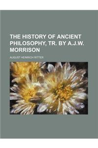 The History of Ancient Philosophy, Tr. by A.J.W. Morrison