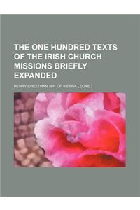 The One Hundred Texts of the Irish Church Missions Briefly Expanded