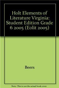 Holt Elements of Literature Virginia: Student Edition Grade 6 2005
