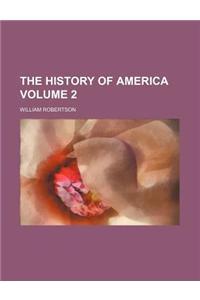 The History of America Volume 2