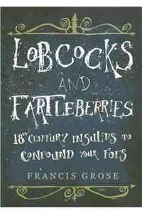 Lobcocks and Fartleberries: 18th-Century Insults to Confound Your Foes