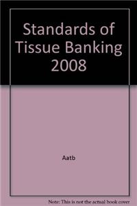 Standards of Tissue Banking 2008