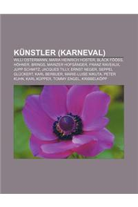 Kunstler (Karneval): Willi Ostermann, Maria Heinrich Hoster, Black Fooss, Hohner, Brings, Mainzer Hofsanger, Franz Raveaux, Jupp Schmitz