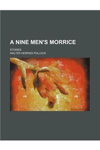 A Nine Men's Morrice; Stories