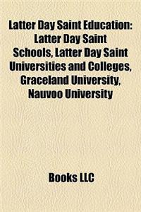 Latter Day Saint Education: Latter Day Saint Schools, Latter Day Saint Universities and Colleges, Graceland University, Nauvoo University