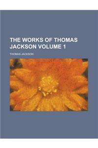 The Works of Thomas Jackson Volume 1