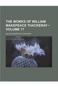 The Works of William Makepeace Thackeray (Volume 17)