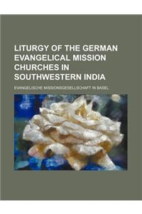 Liturgy of the German Evangelical Mission Churches in Southwestern India