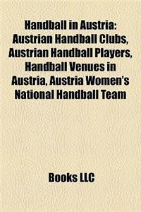 Handball in Austria: Austrian Handball Clubs, Austrian Handball Players, Handball Venues in Austria, Austria Women's National Handball Team