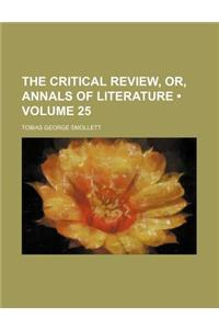 The Critical Review, Or, Annals of Literature (Volume 25)