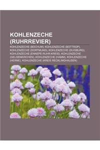 Kohlenzeche (Ruhrrevier): Kohlenzeche (Bochum), Kohlenzeche (Bottrop), Kohlenzeche (Dortmund), Kohlenzeche (Duisburg)